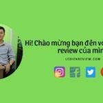 Hi! Chào mừng bạn đến với trang blog review của mình